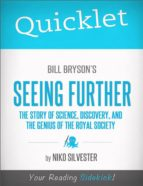 Quicklet on Bill Bryson's Seeing Further: The Story of Science, Discovery, and the Genius of the Royal Society (ebook)