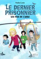 Les yeux de l'aigle, tome 3 - Le dernier prisonnier (ebook)
