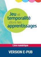 Jeu et temporalité dans les apprentissages (ebook)