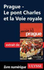Prague - Le pont Charles et la Voie royale (ebook)