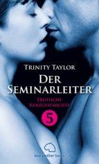 Der Seminarleiter | Erotische Kurzgeschichte (ebook)
