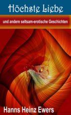 Höchste Liebe und andere seltsam-erotische Geschichten (ebook)