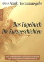 Anne Frank Gesamtausgabe: Das Tagebuch   Die Kurzgeschichten (ebook)