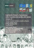 Legislación estatal y autonómica sobre la protección jurídica del menor. Asturias, Canarias, Cantabria y Castilla La Mancha (ebook)