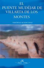 El puente Mudéjar de Villarta de los Montes (Badajoz) (ebook)