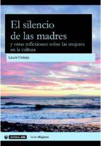El silencio de las madres y otras reflexiones sobre las mujeres en la cultura (ebook)