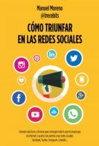Cómo triunfar en las redes sociales (ebook)