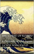 The Curse of Koshiu (ebook)