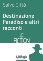 Destinazione Paradiso e altri racconti (ebook)