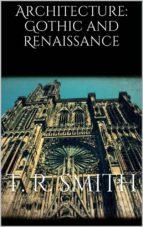 Architecture: Gothic and Renaissance  (ebook)