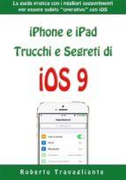 iPhone e iPad: Trucchi e Segreti di iOS 9 (ebook)