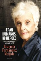 Eran humanos, no héroes (ebook)