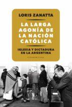 La larga agonía de la Nación católica (ebook)