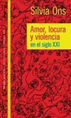 Amor locura y violencia en el siglo XXI (ebook)