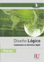 Diseño lógico. Fundamentos en electrónica digital (ebook)