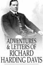 Adventures & Letters of Richard Harding Davis (ebook)