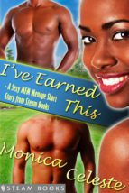 I've Earned This - A Sexy MFM Threesome Group Sex Menage Short Story from Steam Books (ebook)