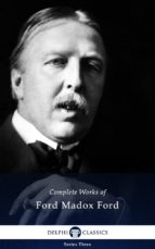 Delphi Complete Works of Ford Madox Ford (Illustrated) (ebook)