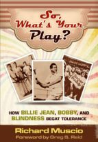 So, What's Your Play?