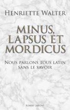 Minus, lapsus et mordicus (ebook)