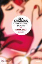 Sex Criminals: Guter Sex zahlt sich aus, Band 1 (ebook)