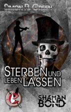 Shaman Bond 6: Sterben und leben lassen (ebook)