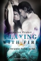 Playing with Fire - Vertraute Sehnsucht (ebook)