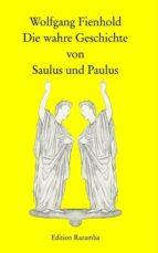 Die wahre Geschichte von Saulus und Paulus (ebook)