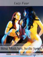Böse Mädchen, heiße Spiele (ebook)