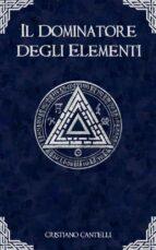 Il Dominatore degli Elementi (ebook)