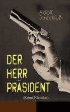 Der Herr Präsident (Krimi-Klassiker) - Vollständige Ausgabe (ebook)