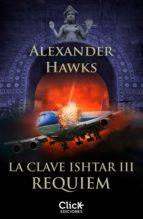La clave Ishtar III. Réquiem (ebook)