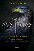 Los Austrias. El vuelo del águila (ebook)