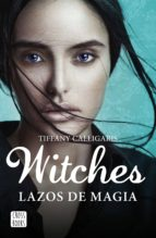 Witches. Lazos de magia (ebook)