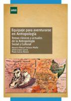 Equipaje para aventurarse en antropología. Temas clásicos y actuales de la antropología social y cultural (ebook)