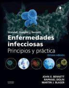 Mandell, Douglas y Bennett. Enfermedades infecciosas. Principios y práctica + acceso web (ebook)