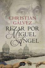 Rezar por Miguel Ángel (Crónicas del Renacimiento 2) (ebook)
