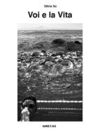 Voi e la Vita (ebook)