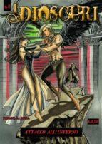 I Dioscuri n.0 Attacco all'inferno (ebook)