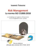 Risk Management - La norma ISO 31000. La metodologia per applicare efficacemente il risk management in tutti i contesti. (ebook)
