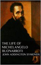 The Life of Michelangelo Buonarroti (ebook)