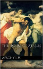 The House of Atreus (ebook)