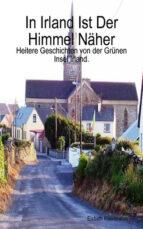 In Irland Ist Der Himmel Näher (ebook)