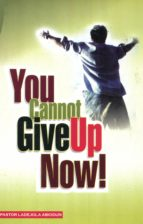 You Cannot Give Up Now (ebook)