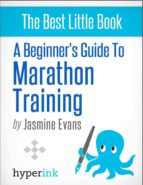 A Beginner's Guide to Marathon Training (Running, Training, Fitness) (ebook)