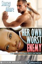 Her Own Worst Enemy - A Sexy Interracial BWWM Romance Novelette from Steam Books (ebook)