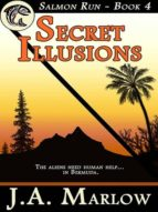 SECRET ILLUSIONS (SALMON RUN - BOOK 4)