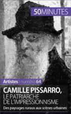 Camille Pissarro, le patriarche de l'impressionnisme (ebook)