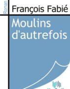 Moulins d'autrefois (ebook)