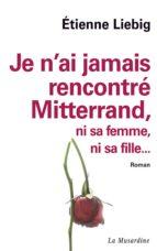 Je n'ai jamais rencontré Mitterrand... (ebook)